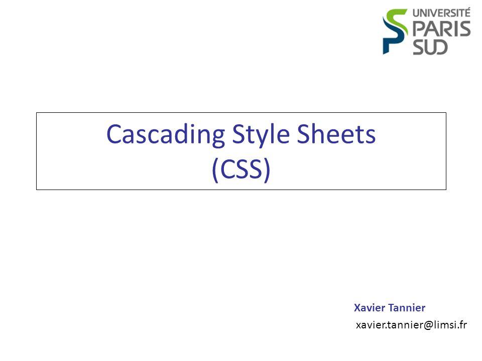 Programmation Web CSS Xavier Tannier Objectifs Pré-requis : – (X)HTML Contenu : – Les bases de CSS – Un condensé rapide de CSS 3 2