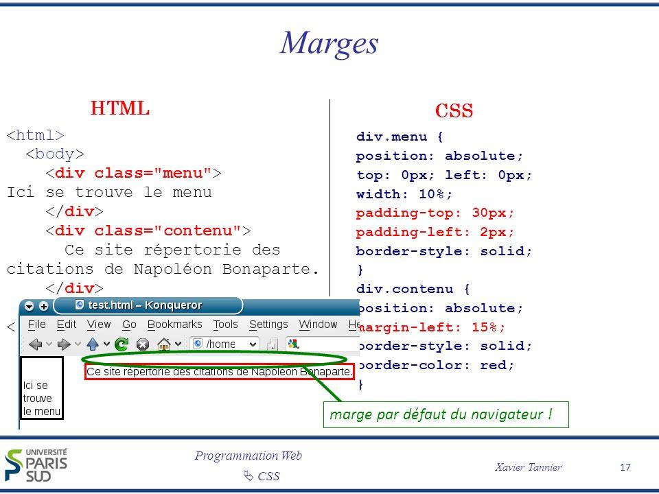Programmation Web Xavier Tannier CSS Marges 17 Ici se trouve le menu Ce site répertorie des citations de Napoléon Bonaparte. div.menu { position: abso