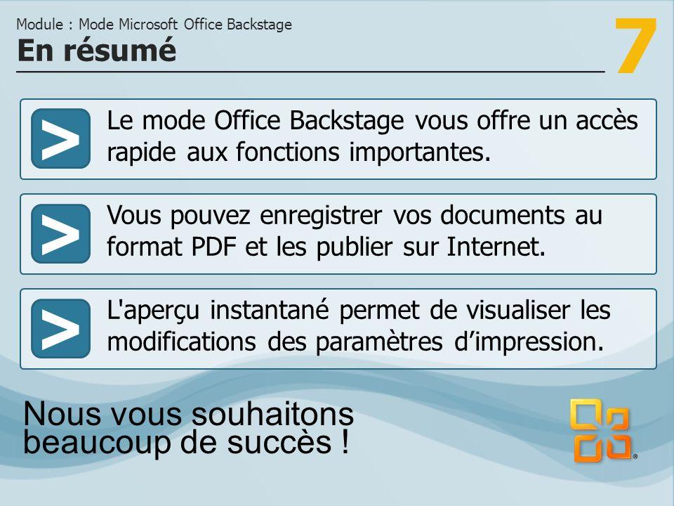 7 >>> Le mode Office Backstage vous offre un accès rapide aux fonctions importantes.