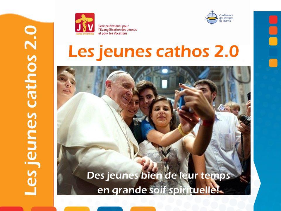 Les jeunes cathos 2.0 Comment évangéliser les jeunes à lheure de Facebook ? Des jeunes bien de leur temps en grande soif spirituelle!