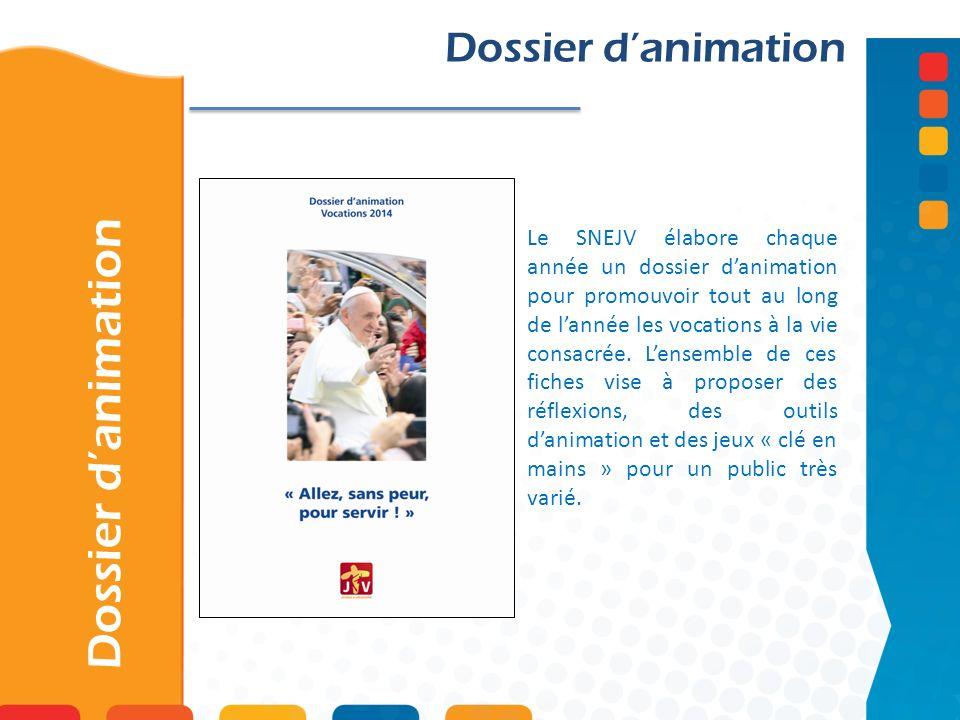 Dossier danimation Le SNEJV élabore chaque année un dossier danimation pour promouvoir tout au long de lannée les vocations à la vie consacrée. Lensem