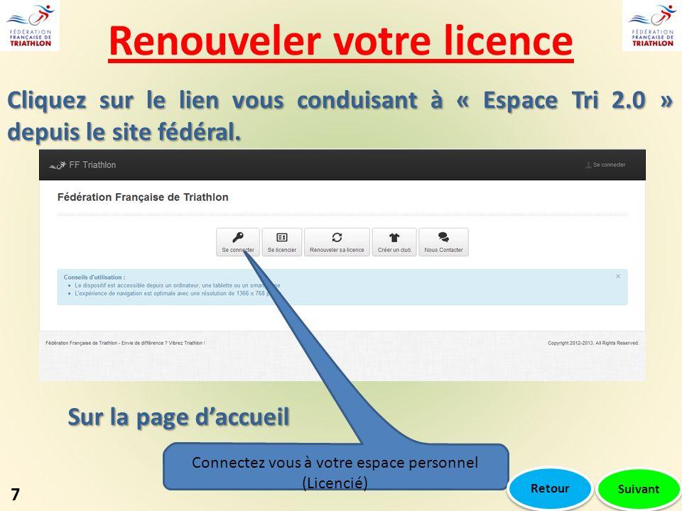 Renouveler votre licence Suivant Cliquez sur le lien vous conduisant à « Espace Tri 2.0 » depuis le site fédéral. Connectez vous à votre espace person