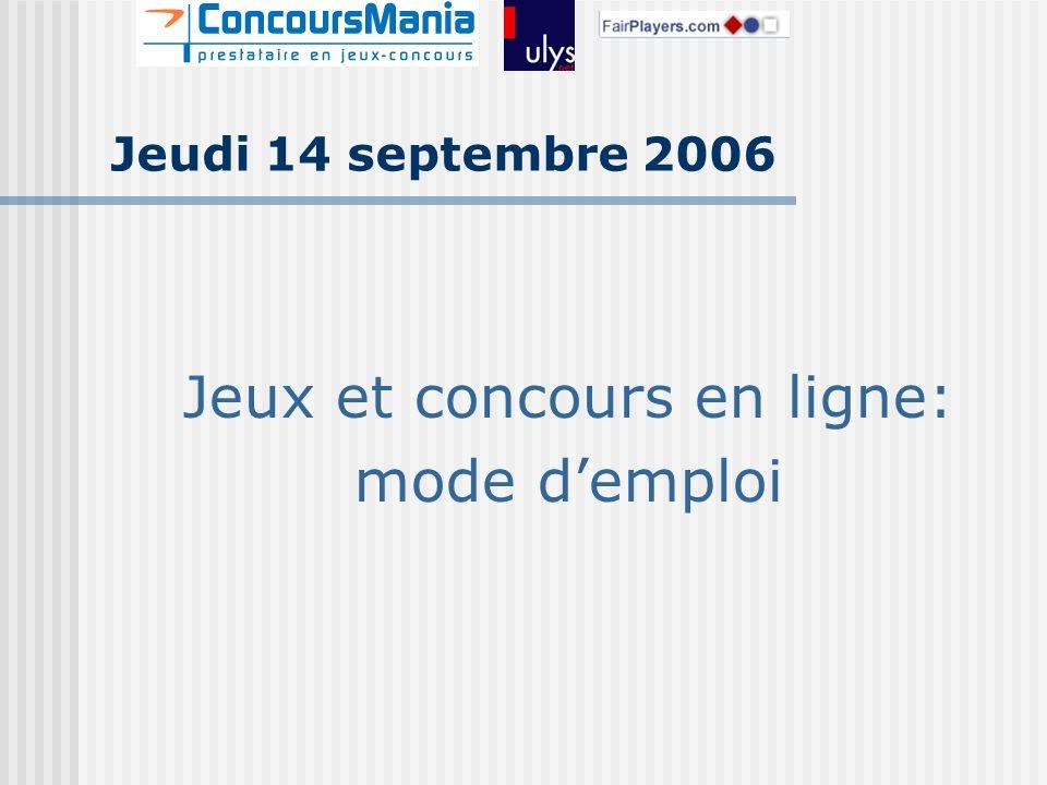 Jeudi 14 septembre 2006 Jeux et concours en ligne: mode demploi