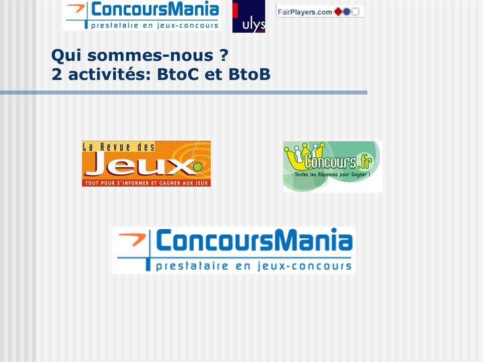 Qui sommes-nous 2 activités: BtoC et BtoB