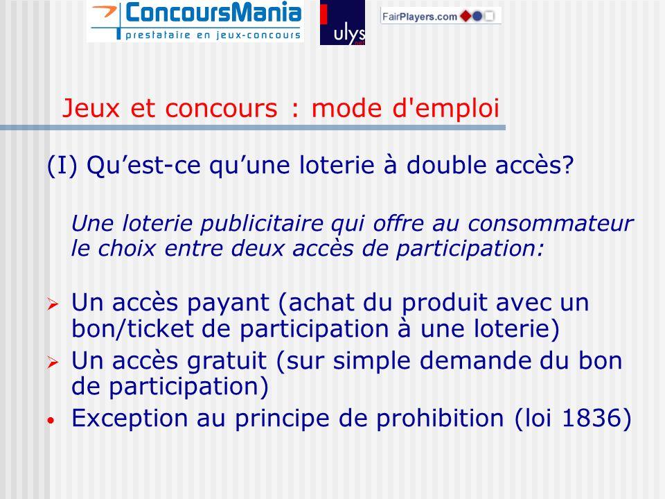(I) Quest-ce quune loterie à double accès.