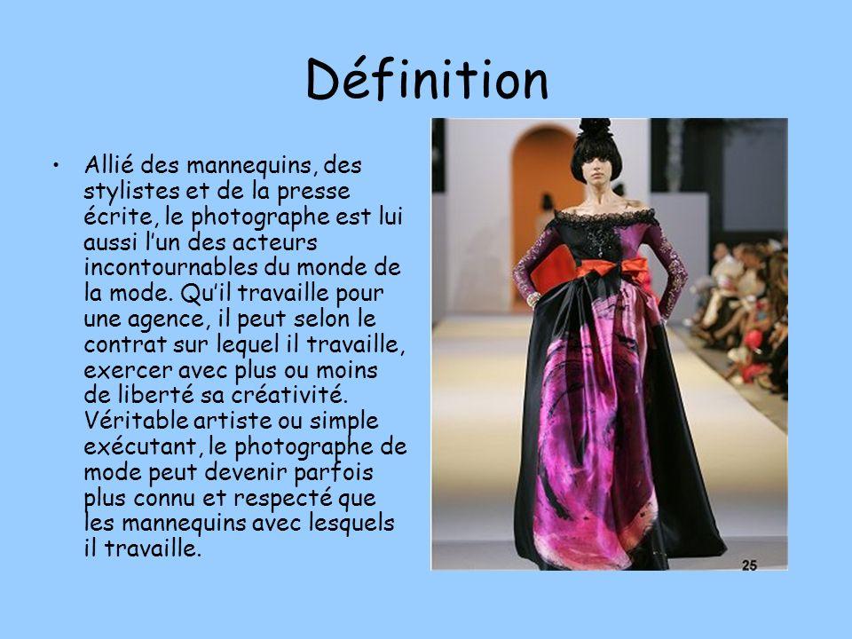 Définition Allié des mannequins, des stylistes et de la presse écrite, le photographe est lui aussi lun des acteurs incontournables du monde de la mod