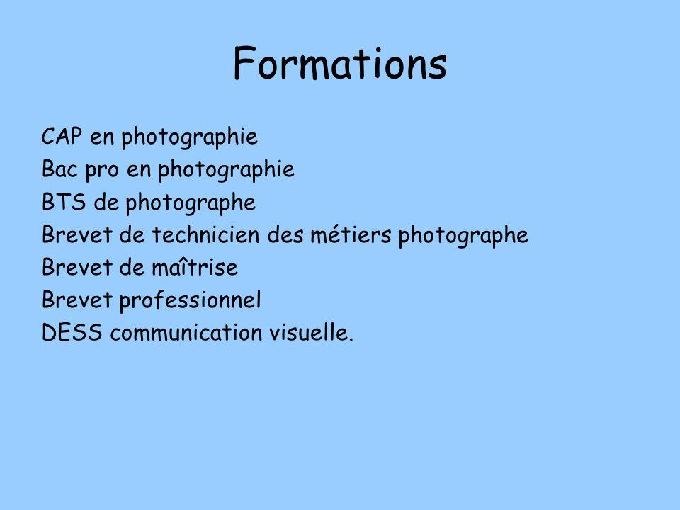 Formations CAP en photographie Bac pro en photographie BTS de photographe Brevet de technicien des métiers photographe Brevet de maîtrise Brevet profe