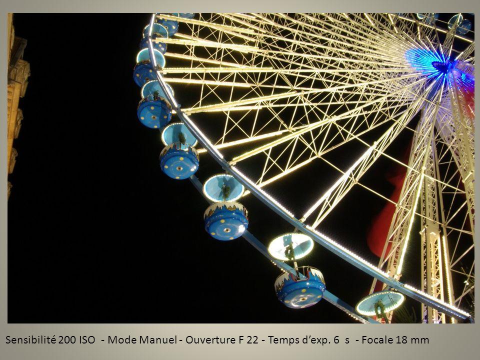 Sensibilité 200 ISO - Mode Manuel - Ouverture F 22 - Temps dexp. 6 s - Focale 18 mm