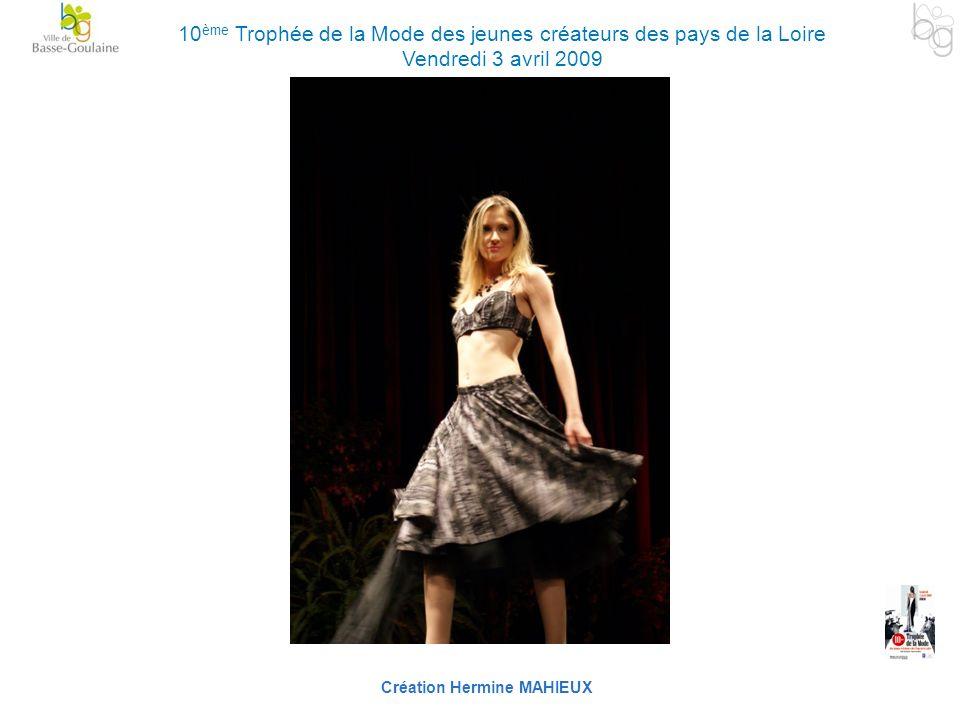 Création Hermine MAHIEUX 10 ème Trophée de la Mode des jeunes créateurs des pays de la Loire Vendredi 3 avril 2009