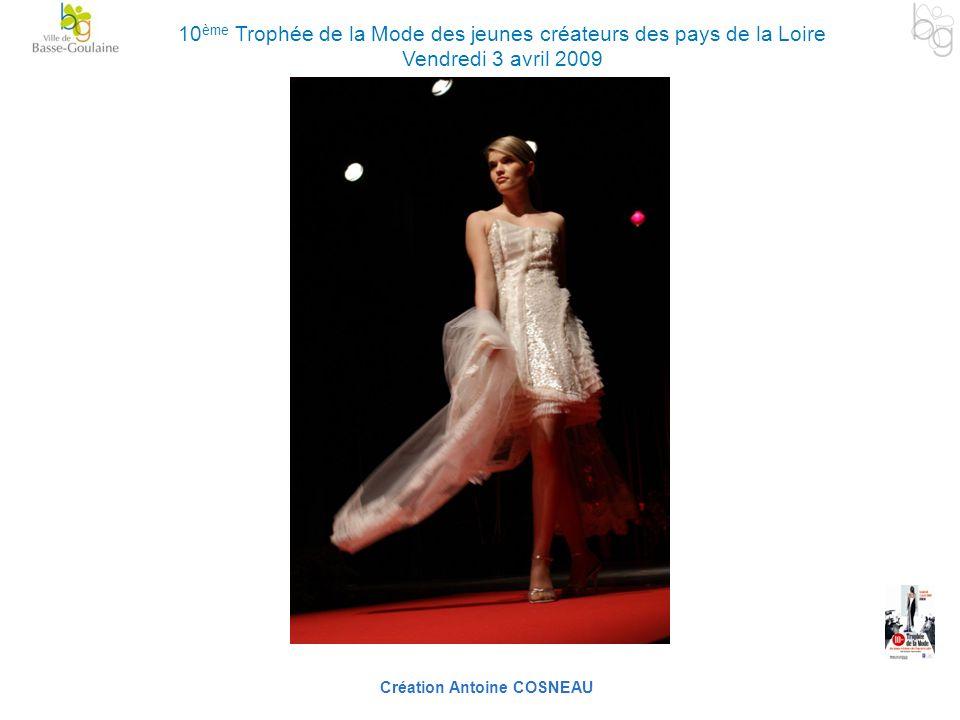 Création Antoine COSNEAU 10 ème Trophée de la Mode des jeunes créateurs des pays de la Loire Vendredi 3 avril 2009