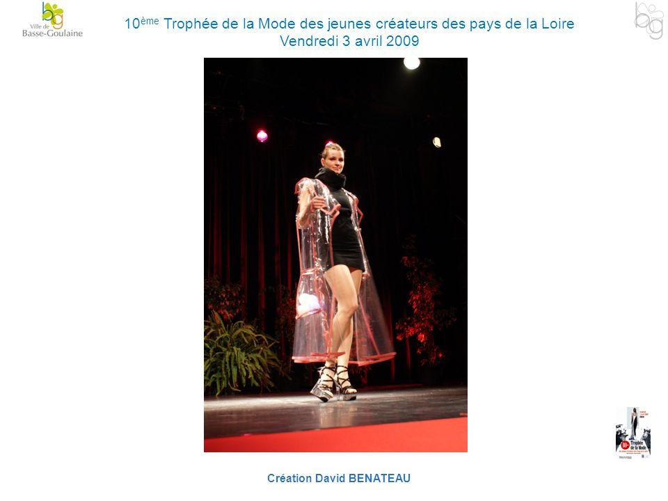 Création David BENATEAU 10 ème Trophée de la Mode des jeunes créateurs des pays de la Loire Vendredi 3 avril 2009