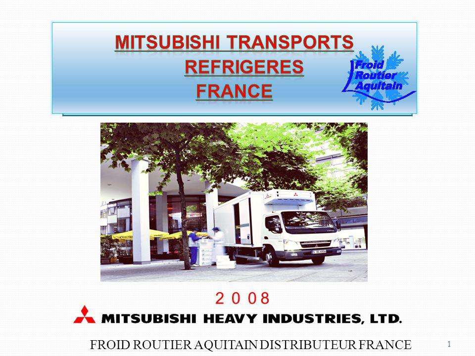 Mitsubishi : 4 modèles de groupes de Transports réfrigérés Modèle TFV Capacité 020,000W 10,000W TDJ300TDJ400TDJ600 TNW4 TNW5 TNW6 TNW7 TU42TU73 Chiffres de vente TFV2000D Production totale de 200,000 units en 2007 .