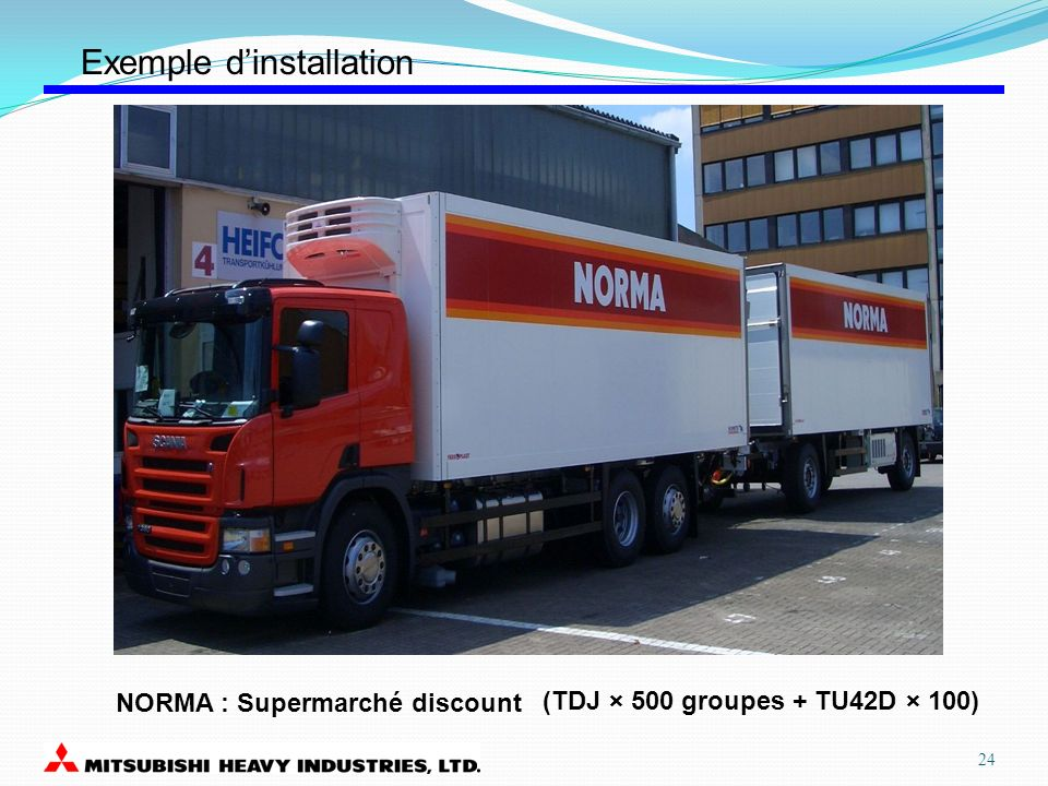 NORMA : Supermarché discount (TDJ × 500 groupes + TU42D × 100) Exemple dinstallation 24