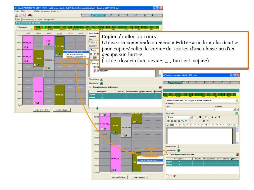 Copier / coller un cours. Utilisez la commande du menu « Editer » ou le « clic droit » pour copier/coller le cahier de textes dune classe ou dun group