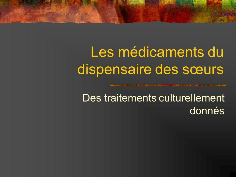 Les médicaments du dispensaire des sœurs Des traitements culturellement donnés