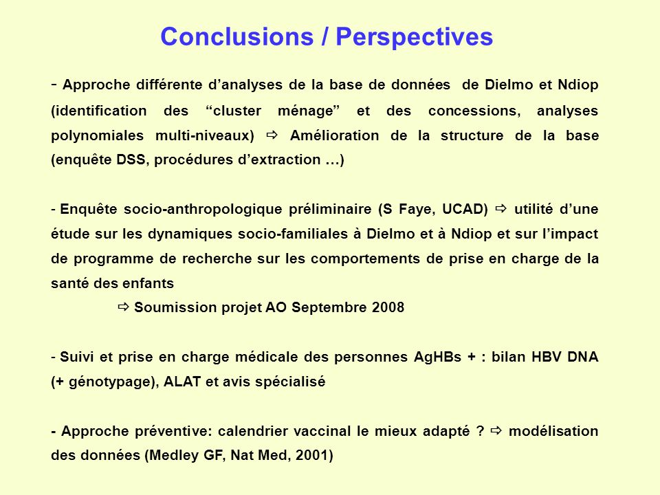 Conclusions / Perspectives - Approche différente danalyses de la base de données de Dielmo et Ndiop (identification des cluster ménage et des concessi