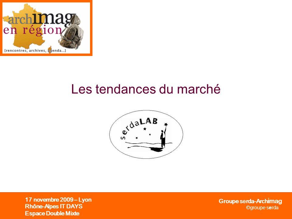 Groupe serda-Arch i mag ©groupe serda 17 novembre 2009 – Lyon Rhône-Alpes IT DAYS Espace Double Mixte Les étapes projet