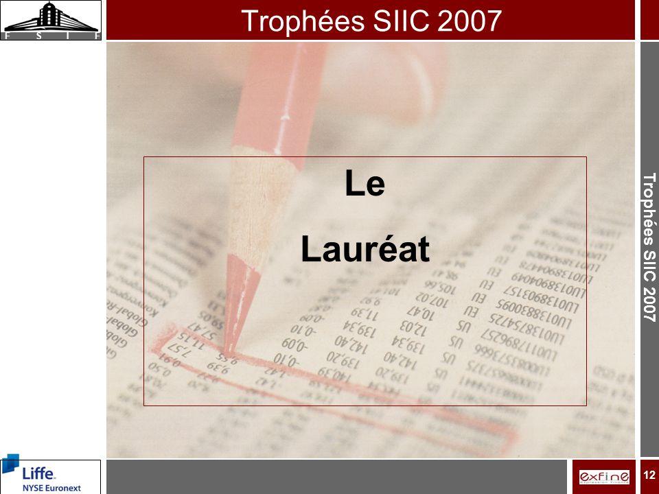 Trophées SIIC 2007 F S I F 12 Le Lauréat Trophées SIIC 2007