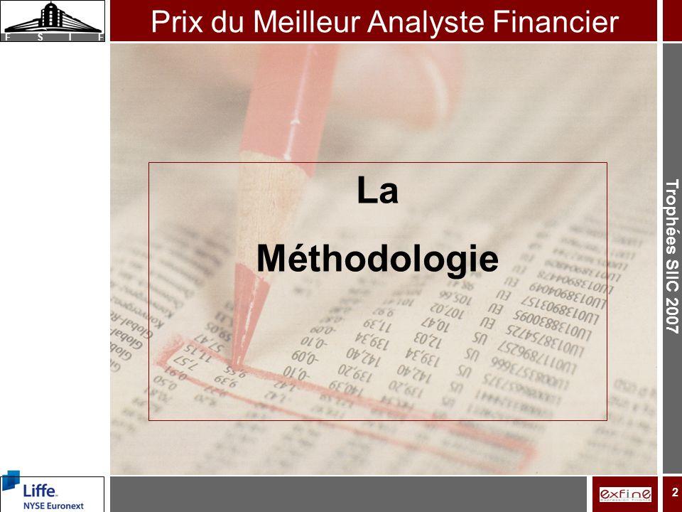 Trophées SIIC 2007 F S I F 2 La Méthodologie Prix du Meilleur Analyste Financier