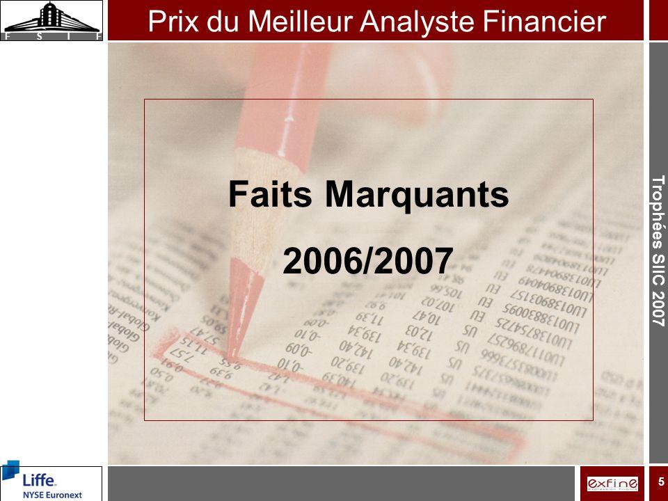Trophées SIIC 2007 F S I F 5 Faits Marquants 2006/2007 Prix du Meilleur Analyste Financier
