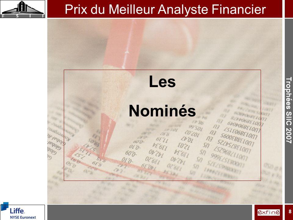 Trophées SIIC 2007 F S I F 8 Les Nominés Prix du Meilleur Analyste Financier