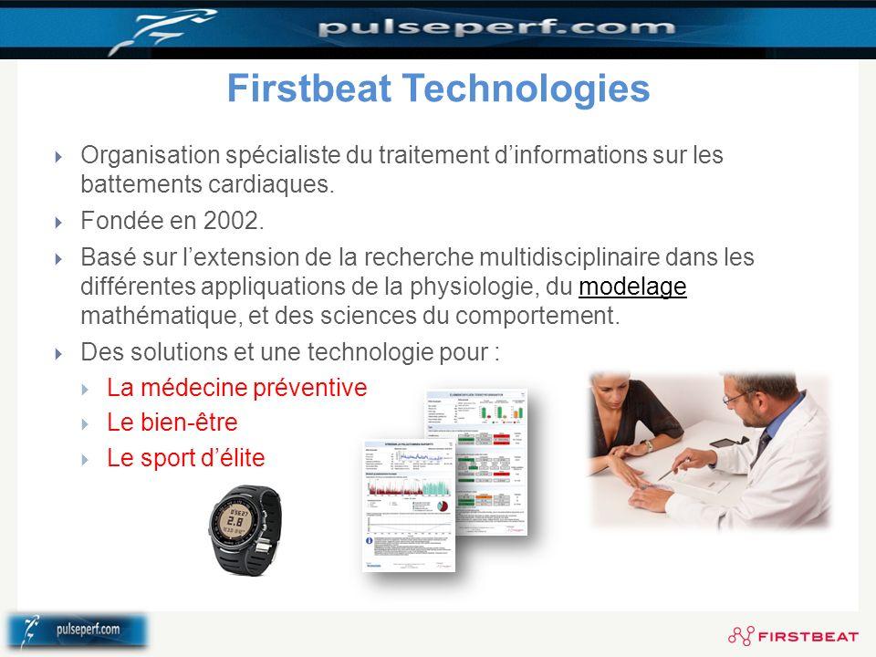 Firstbeat Technologies Organisation spécialiste du traitement dinformations sur les battements cardiaques. Fondée en 2002. Basé sur lextension de la r