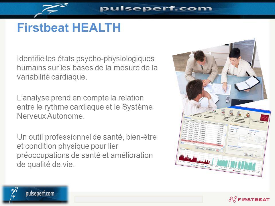 Firstbeat HEALTH Identifie les états psycho-physiologiques humains sur les bases de la mesure de la variabilité cardiaque. Lanalyse prend en compte la