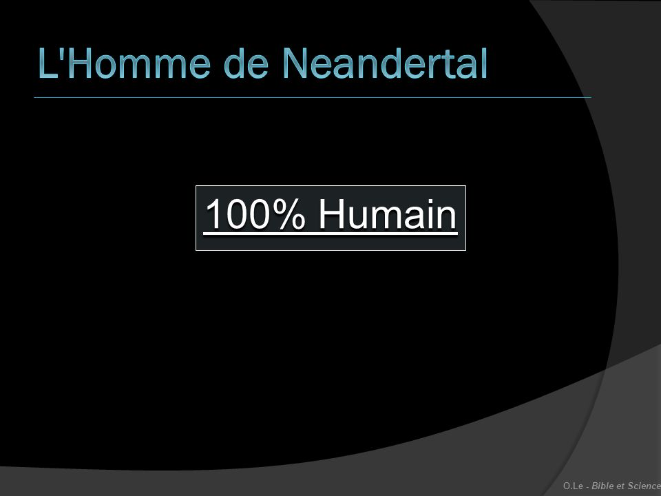 100% Humain O.Le - Bible et Science