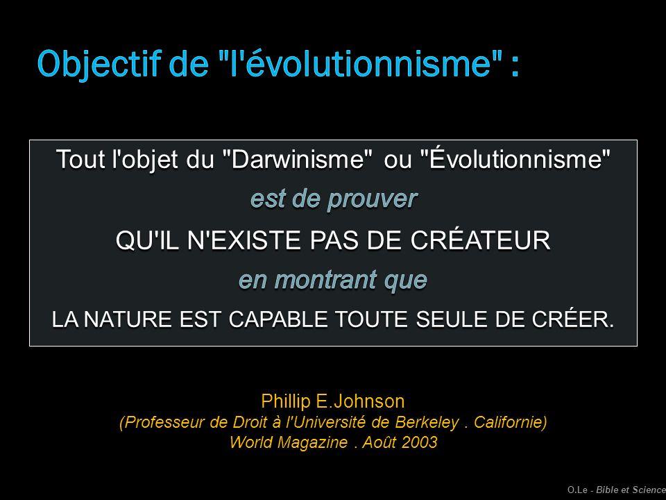 Phillip E.Johnson (Professeur de Droit à l'Université de Berkeley. Californie) World Magazine. Août 2003 O.Le - Bible et Science