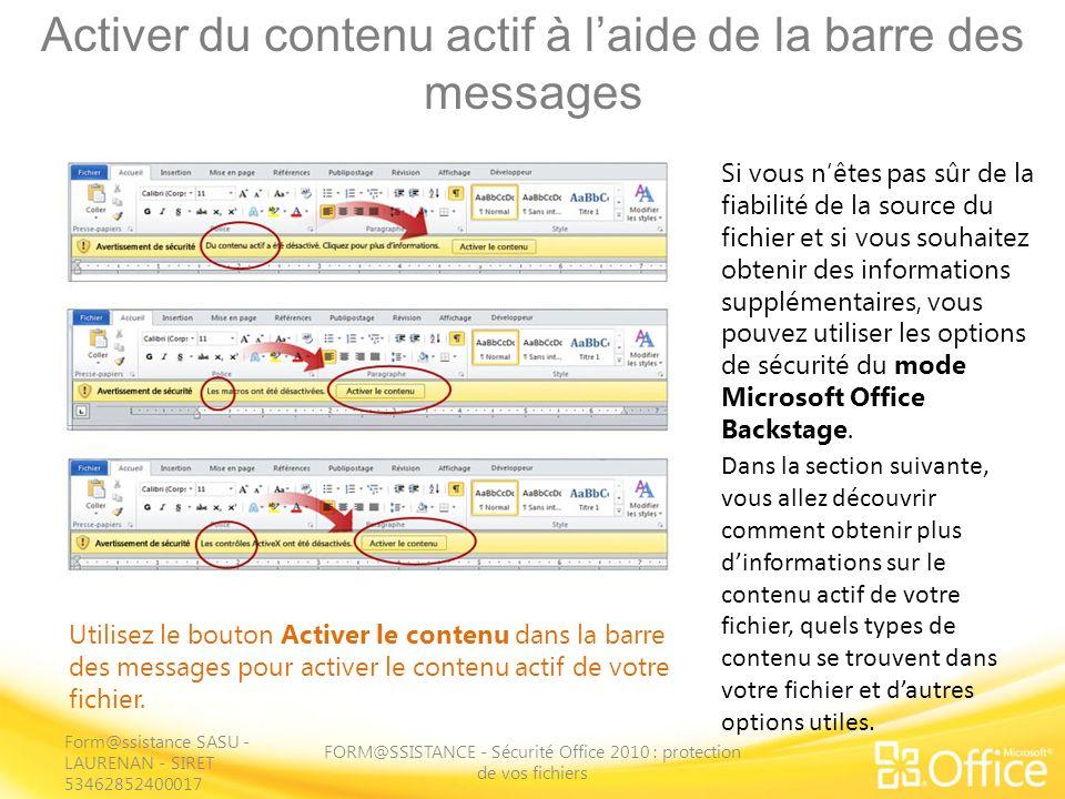 Activer du contenu actif à laide de la barre des messages FORM@SSISTANCE - Sécurité Office 2010 : protection de vos fichiers Utilisez le bouton Active