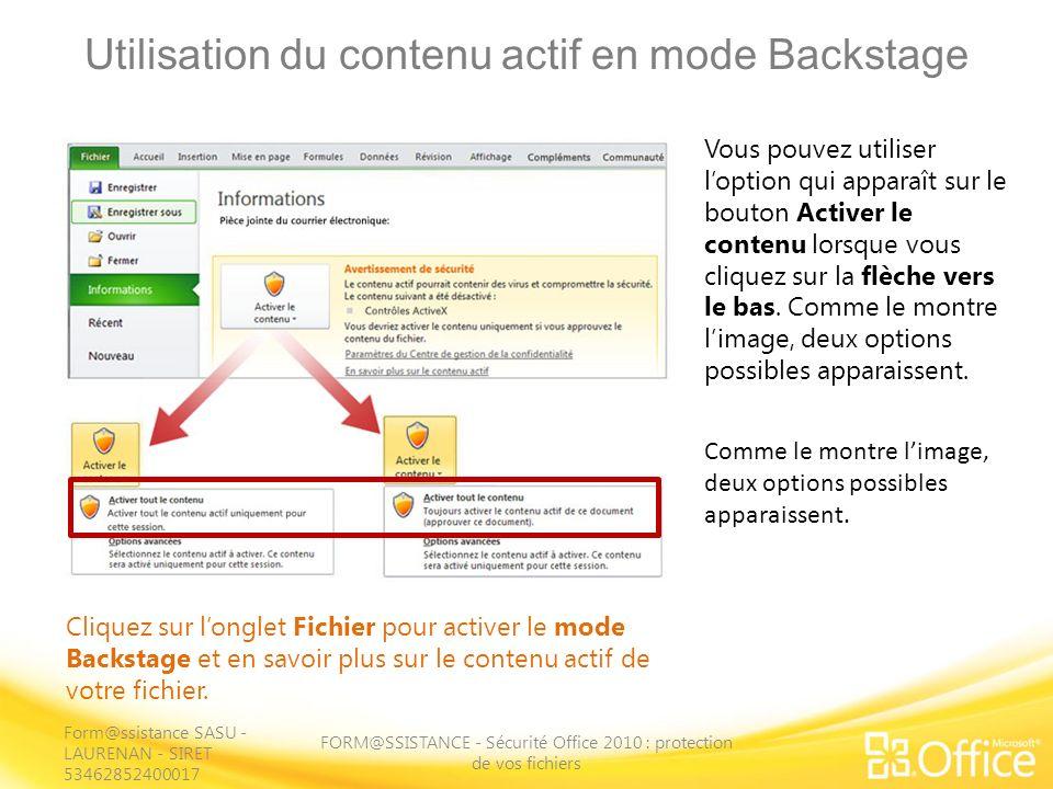 Utilisation du contenu actif en mode Backstage FORM@SSISTANCE - Sécurité Office 2010 : protection de vos fichiers Cliquez sur longlet Fichier pour act