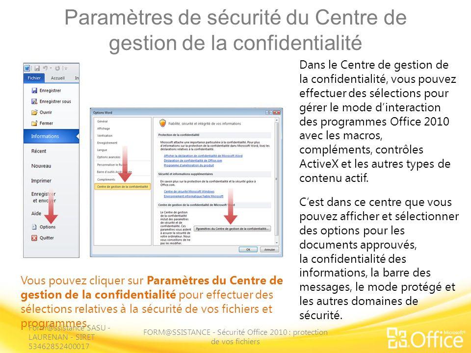 Paramètres de sécurité du Centre de gestion de la confidentialité FORM@SSISTANCE - Sécurité Office 2010 : protection de vos fichiers Vous pouvez cliqu