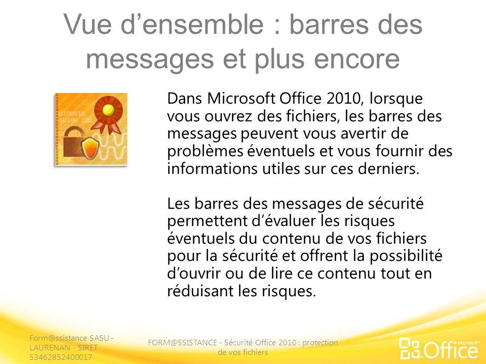 Vue densemble : barres des messages et plus encore FORM@SSISTANCE - Sécurité Office 2010 : protection de vos fichiers Dans Microsoft Office 2010, lors