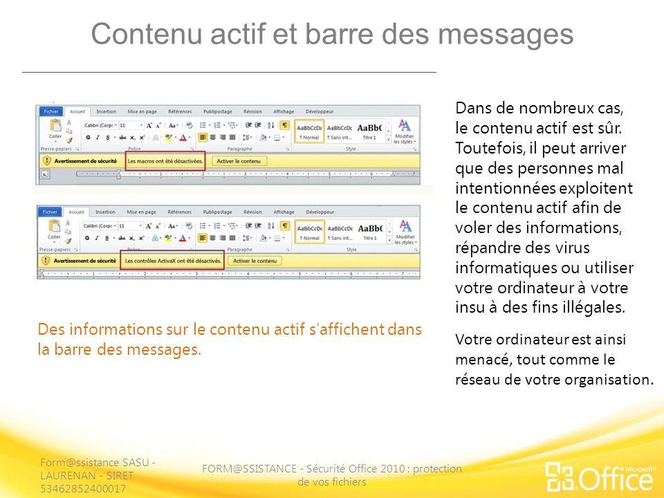 Contenu actif et barre des messages FORM@SSISTANCE - Sécurité Office 2010 : protection de vos fichiers Des informations sur le contenu actif saffichen