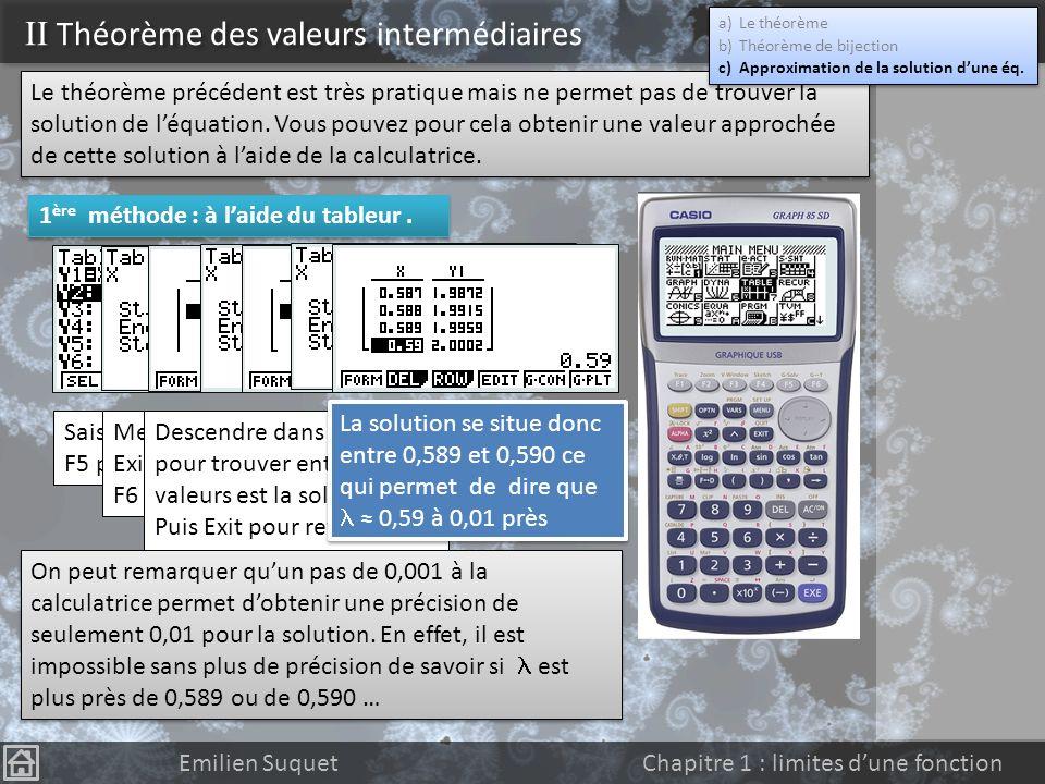 II Théorème des valeurs intermédiaires Emilien Suquet Chapitre 1 : limites dune fonction Par soucis pratique, on conviendra, dans les tableaux de vari