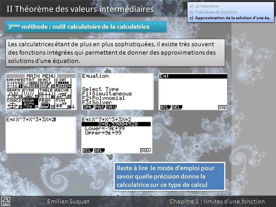 II Théorème des valeurs intermédiaires Emilien Suquet Chapitre 1 : limites dune fonction 2 ème méthode : à laide du tracé graphique. 2 ème méthode : à