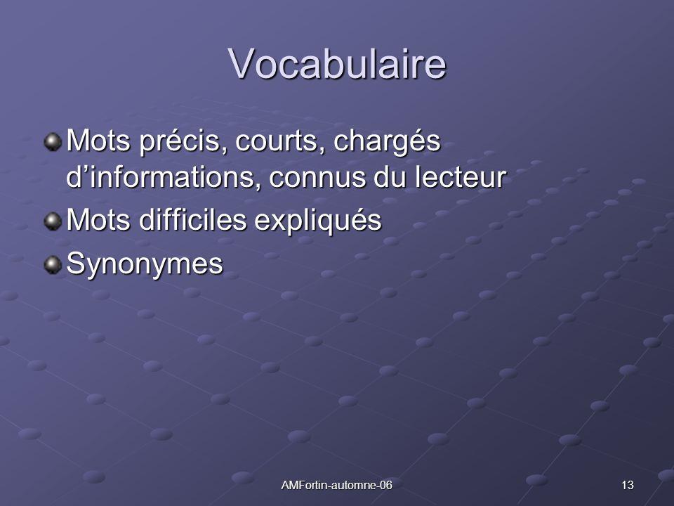 13AMFortin-automne-06 Vocabulaire Mots précis, courts, chargés dinformations, connus du lecteur Mots difficiles expliqués Synonymes