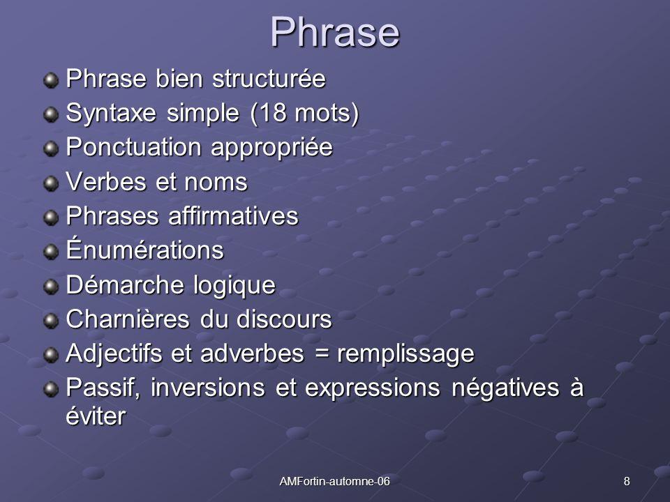 8AMFortin-automne-06Phrase Phrase bien structurée Syntaxe simple (18 mots) Ponctuation appropriée Verbes et noms Phrases affirmatives Énumérations Dém