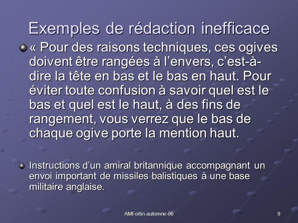 9AMFortin-automne-06 Exemples de rédaction inefficace « Pour des raisons techniques, ces ogives doivent être rangées à lenvers, cest-à- dire la tête e