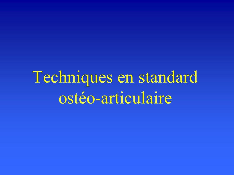 Techniques en standard ostéo-articulaire