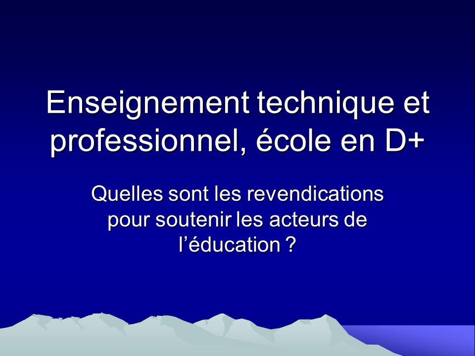 Enseignement technique et professionnel, école en D+ Quelles sont les revendications pour soutenir les acteurs de léducation ?