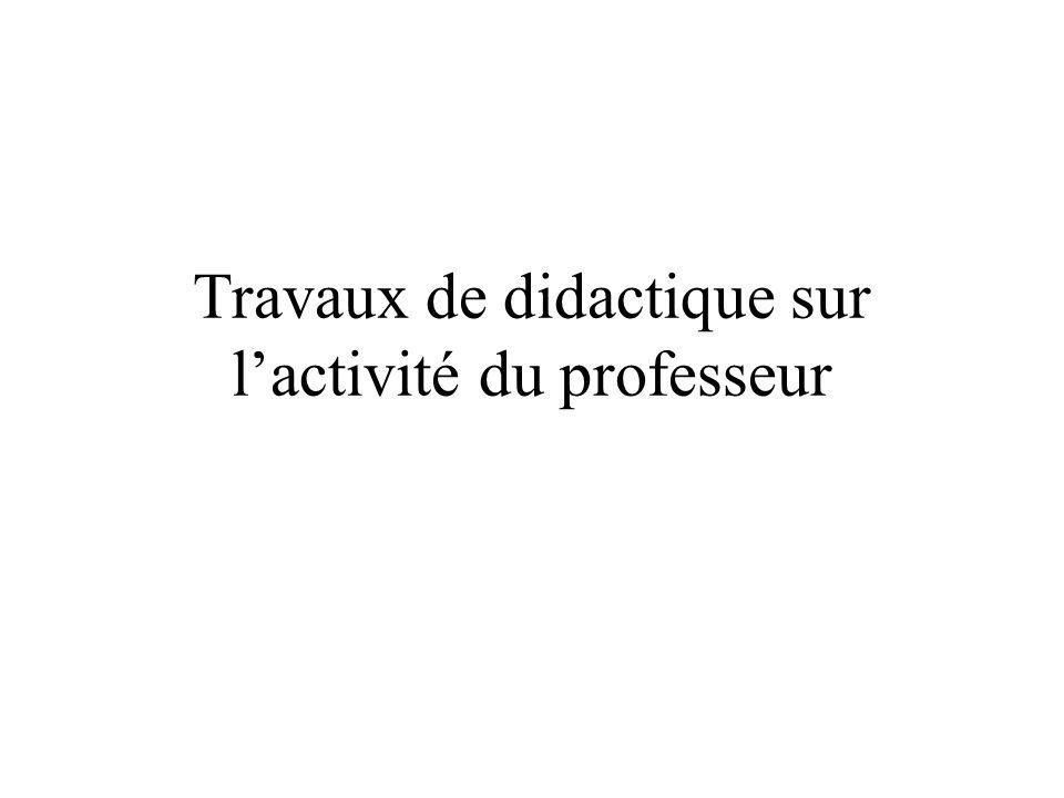 Travaux de didactique sur lactivité du professeur