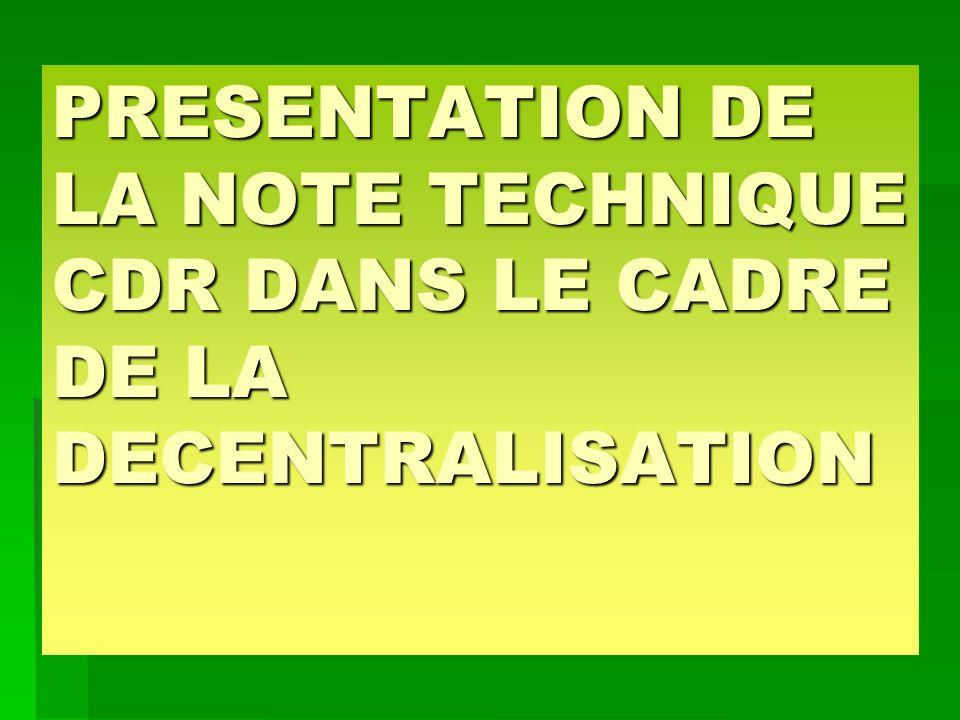 PRESENTATION DE LA NOTE TECHNIQUE CDR DANS LE CADRE DE LA DECENTRALISATION
