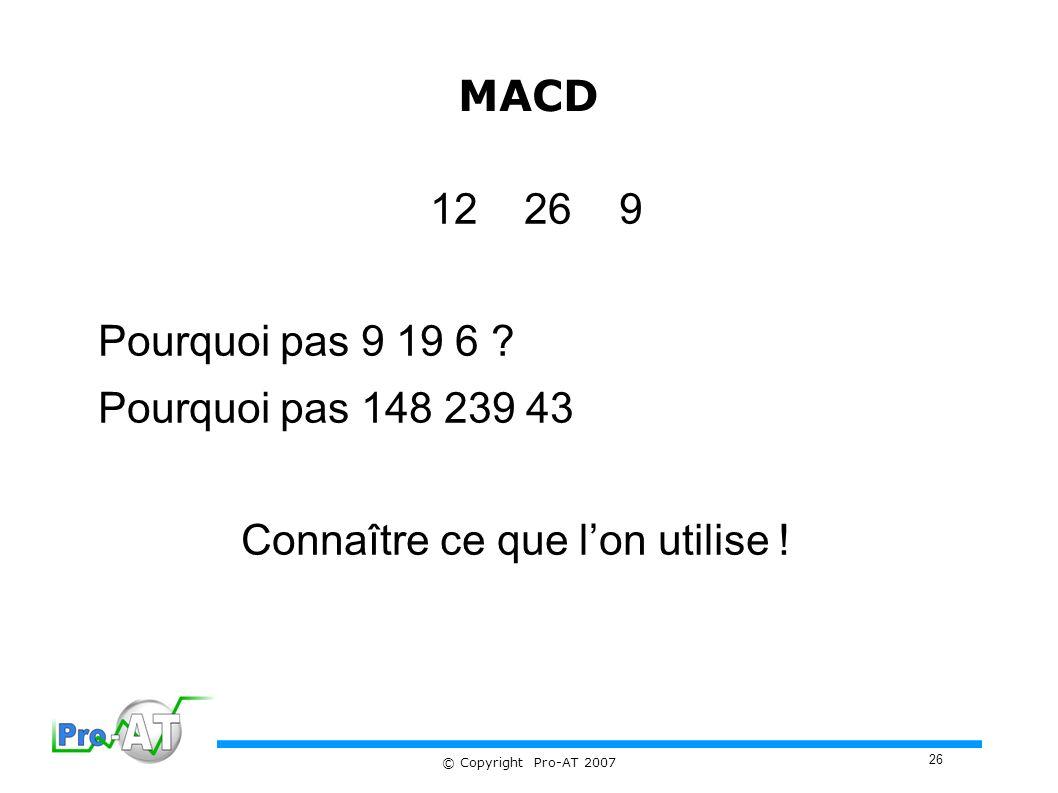 26 © Copyright Pro-AT 2007 MACD 12269 Pourquoi pas 9 19 6 .