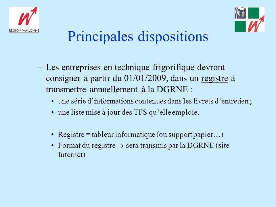 Principales dispositions –Les entreprises en technique frigorifique devront consigner à partir du 01/01/2009, dans un registre à transmettre annuellem
