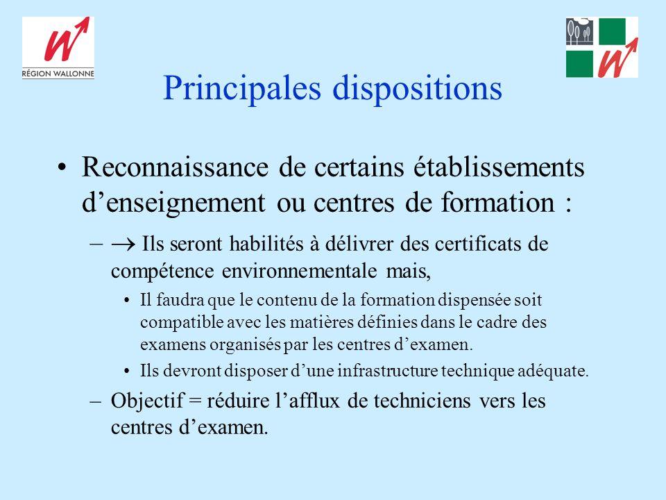 Principales dispositions Reconnaissance de certains établissements denseignement ou centres de formation : – Ils seront habilités à délivrer des certi