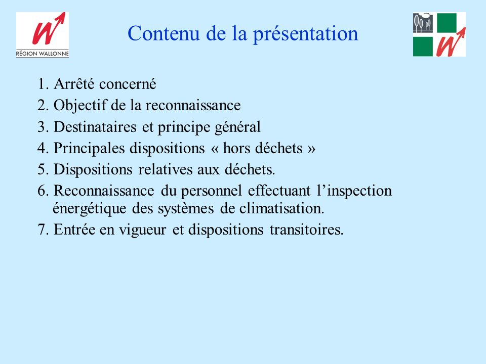 Contenu de la présentation 1. Arrêté concerné 2. Objectif de la reconnaissance 3. Destinataires et principe général 4. Principales dispositions « hors