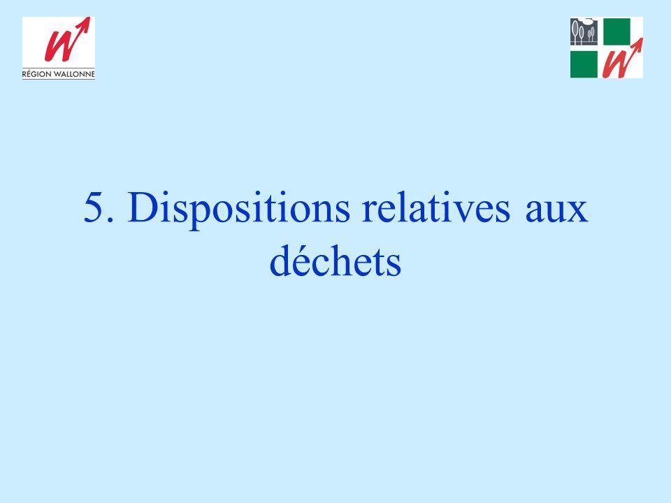 5. Dispositions relatives aux déchets