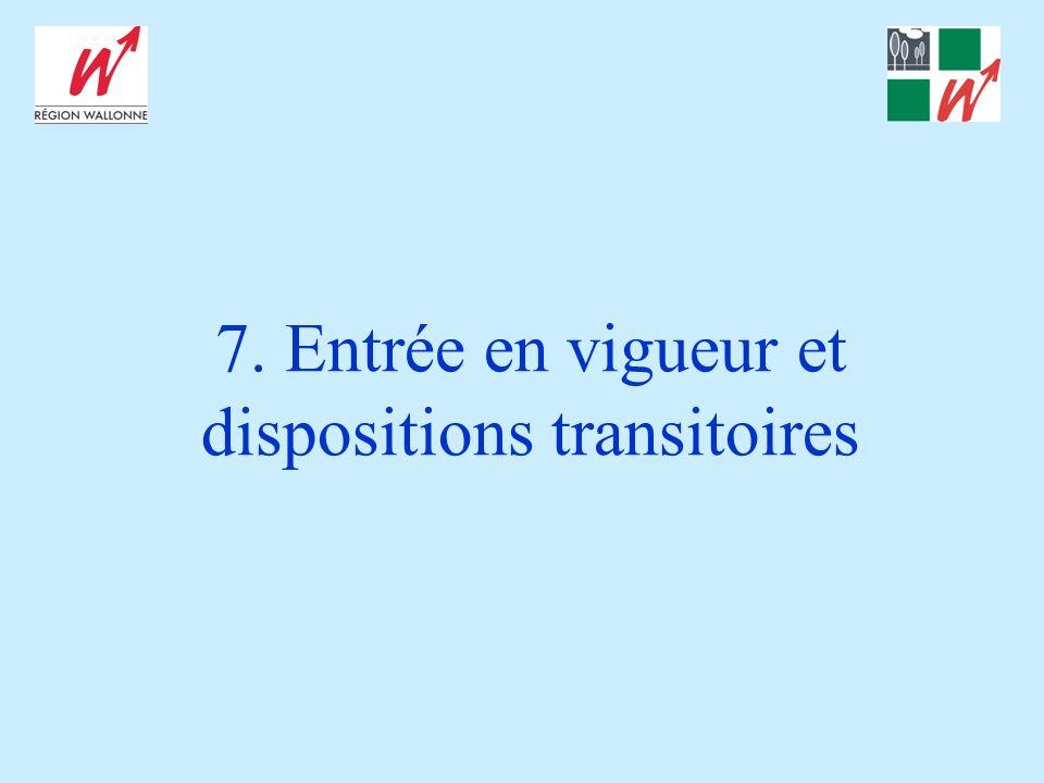 7. Entrée en vigueur et dispositions transitoires