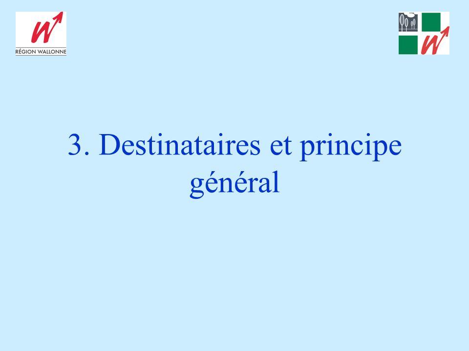 3. Destinataires et principe général